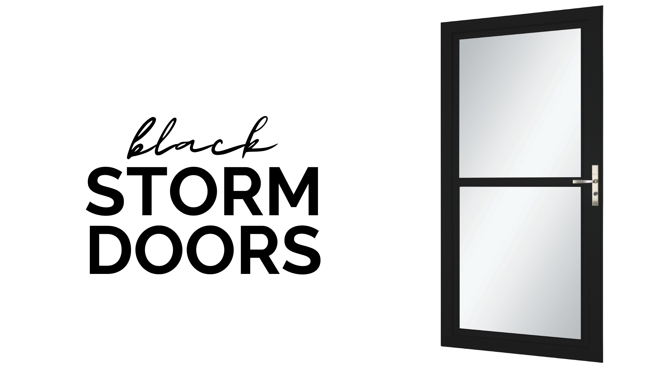 Yes, We Manufacture Black Storm Doors!